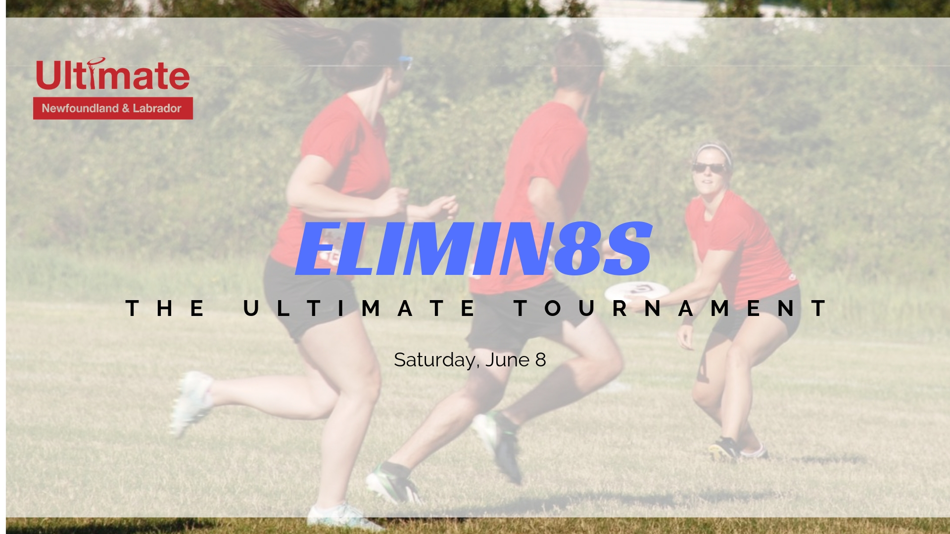 Ultimate NL's inaugural Elimin8s tournament will be held on Saturday, June 8.