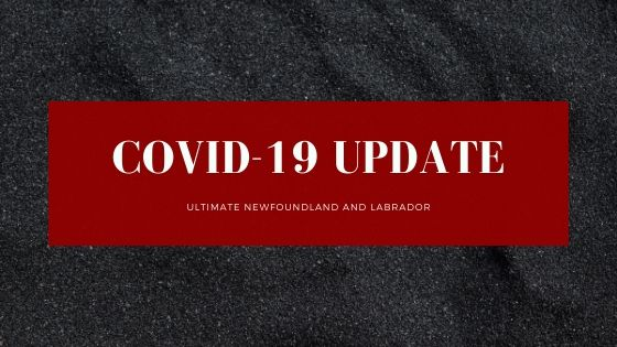 """The words """"COVID-19 Update: Ultimate Newfoundland and Labrador"""" are posted on a plain background."""
