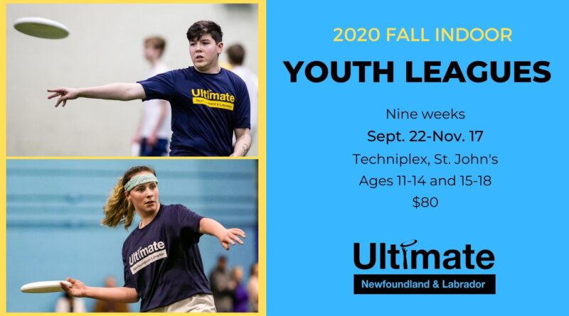 A promotional image featuring youth players with text describing the details of Ultimate Newfoundland and Labrador's 2020 Fall Indoor Youth League.